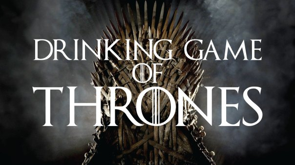 Nobody's died of alcohol poisoning on GoT yet! Drink responsibly!